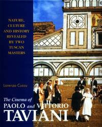 The Cinema of Paolo and Vittorio Taviani: Nature, Culture and History Revealed by Two Tuscan Masters