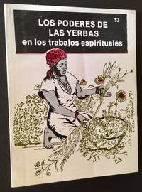 "Los Poderes de Las Yerbas en Los Trabajos Espirituales (""The Power of the Weeds in Spiritual Works"")"