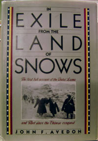 In Exile from the Land of Snows:  the First Full Account of the Dalai Lama  and the Tibetans Since the Chinese Conquest