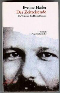 Der Zeitreisende. Die Visionen des Henry Dunant by  Eveline Hasler - Hardcover - 1994 - from Bananafish Books and Biblio.com
