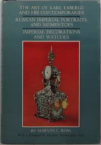 The Art of Karl Fabergé and His Contemporaries: Russian Imperial Portraits and Mementoes, Imperial Decorations and Watches by  Marvin C Ross - 1st  - 1965 - from Newbury Books (SKU: 11321)