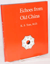 Echoes from old China life, legends and lore of the middle kingdom