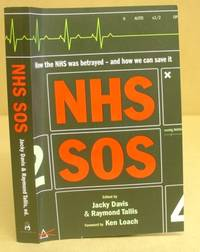 NHS SOS - How The NHS Was Betrayed And How We Can Save It