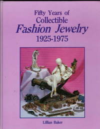 Fifty years of Collectible Fashion Jewelry 1925-1975 by  Lillian Baker - Hardcover - 1986 - from Recycled Records and Books (SKU: 31504)