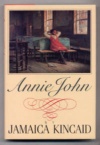 Annie John by  Jamaica KINCAID - First Edition - 1985 - from Between the Covers- Rare Books, Inc. ABAA (SKU: 312025)