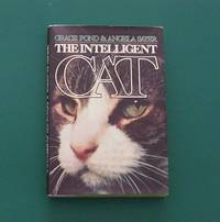 The Intelligent Cat by  Grace & Angela Sayer Pond - First Edition, First Printing - 1977 - from Gilt Edge Books (SKU: B2318)