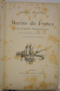 Marins de France. Actions héroïques. Edition illustrée de cent cinquante...