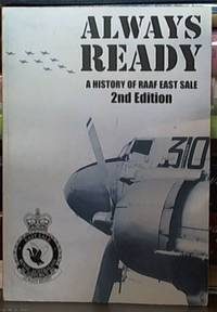 image of Always Ready ; A History of RAAF East Sale