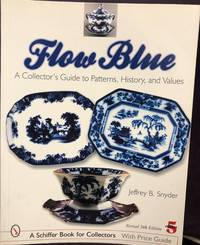 Flow Blue: A Collector's Guide to Patterns  History  and Values