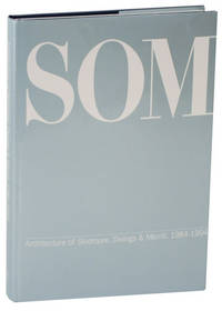 SOM: Skidmore, Owings & Merrill: Selected and Current Works