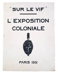 "image of ""Sur Le Vif"" - L'Exposition Coloniale"