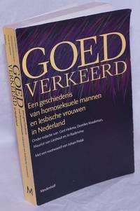 image of Goed verkeerd; een geschiedenis van homoseksuele mannen en lesbische vrouwen in Nederland