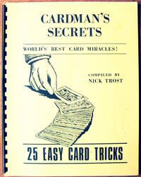 Cardman's Secrets. Easy to Perform-Hard to Detect. World's Best Card Miracles