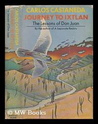 Journey to Ixtlan : the lessons of Don Juan / by Carlos Castaneda