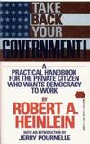 Take Back Your Government by Robert A. Heinlein - Paperback - 1992-05-06 - from Books Express and Biblio.com