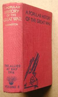 A Popular History Of The Great War. Volume 3. The Allies at Bay 1916.