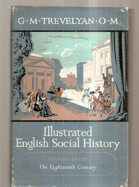 image of ILLUSTRATED SOCIAL HISTORY: VOLUME THREE: THE EIGHTEENTH CENTURY