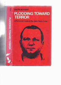 Plodding Toward Terror:  A Personal Look at the Jack Ruby Case ---a Signed Copy ( JFK / John F Kennedy Assassination / Lee Harvey Oswald shooting related)