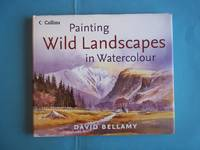 Painting Wild Landscapes in Watercolour by David Bellamy - Hardcover - Reprint - 2005 - from Carmarthenshire Rare Books. (SKU: 106022)