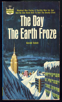 The Day the Earth Froze by  Gerald Hatch - Paperback - First Edition - 1963 - from Parigi Books, ABAA/ILAB (SKU: 28159)
