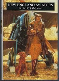 New England Aviators 1914 - 1918 Volume I