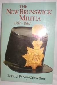 The New Brunswick Militia 1787-1867