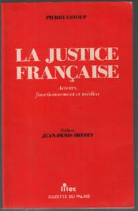 La justice française : acteurs  fonctionnement et médias