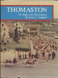 The Story of Thomaston:  Its Origin and Development [Connecticut]  Its  Origin and Development