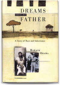 Dreams From My Father: A Story of Race and Inheritance. by OBAMA. Barack - First edition / First printing. - 1995. - from Orpheus Books (SKU: 17113-1)