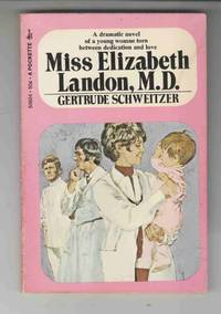 Miss Elizabeth Landon, M. D. by  Gertrude Schweitzer - Paperback - 1972 - from Riverwash Books and Biblio.com