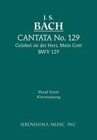 Gelobet sei der Herr, mein Gott, BWV 129