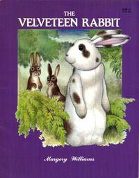 The Velveteen Rabbit by  Margery Williams - Paperback - from Tulsabookfinder and Biblio.com