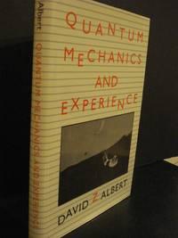 Quantum Mechanics and Experience by  David Z Albert - Hardcover - 1993 - from Hammonds Books  and Biblio.com