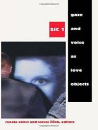 Gaze and Voice As Love Objects  (Series: SIC 1)