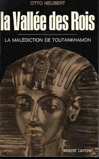 La vallée des Rois La malédiction de Toutankhamon traduit de l'allemand par C....