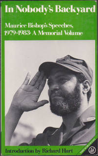 In Nobody's Backyard : Maurice Bishop's Speeches, 1979-1983 : A Memorial Volume