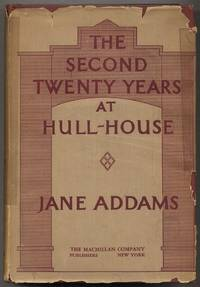 image of The Second Twenty Years At Hull-House. September 1909 to September 1929. With A Record of a Growing World Consciousness