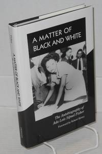 image of A matter of Black and White; the autobiography of Ada Lois Sipuel Fisher, foreword by Robert Henry