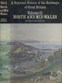 A Regional History of the Railways of Great Britain Volume 11 - North and Mid Wales