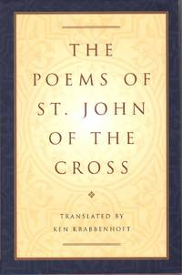 THE POEMS OF ST. JOHN OF THE CROSS Dual English/Spanish
