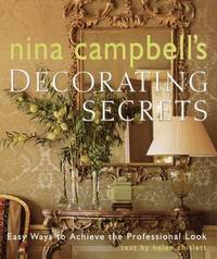 Nina Campbell's Decorating Secrets : Easy Ways to Achieve the Professional Look