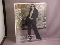 Big City Look: New York City, Los Angeles, Chicago, Washington, D.C., Dallas, Atlanta How to Achieve That Metropolitan Chic--No Matter Where You Live