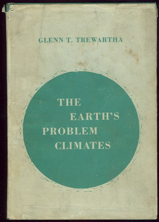 EARTH'S PROBLEM CLIMATES, Trewartha, Glenn