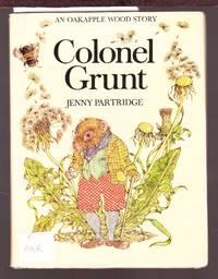 Colonel Grunt - An Oakapple Wood Story