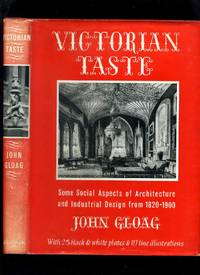 Victorian Taste: Some Social Aspects of Architecture and Industrial Design from 1820-1900
