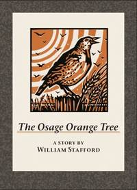 image of The Osage Orange Tree : A Story by William Stafford
