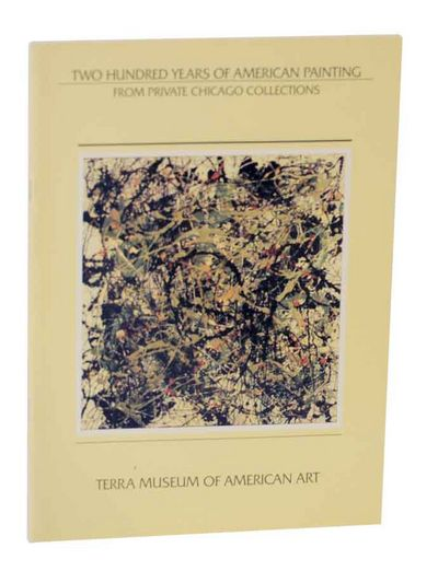 Evanston, IL: Terra Museum of American Art, 1982. First edition. Softcover. 48 pages. Exhibition cat...