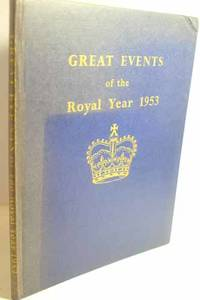 Great Events of the Royal Year 1953 a Hardcover Souvenir Book