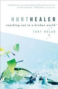 image of Hurt Healer : Reaching Out to a Broken World