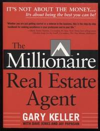 The Millionaire Real Estate Agent ;  It's Not About the Money...It's About  Being the Best You Can Be!  It's Not About the Money...It's About Being  the Best You Can Be!